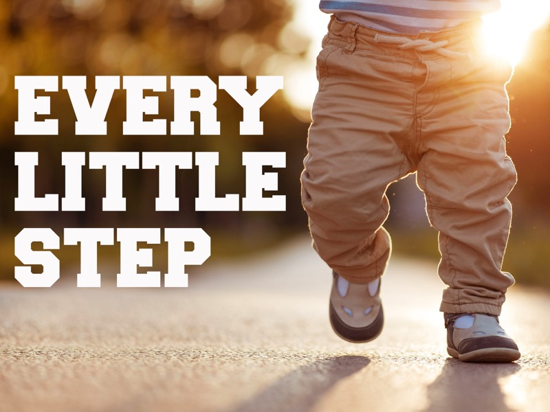 Slide01: EVERY LITTLE STEP