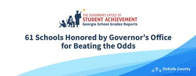 Banner: THE GOVERNOR'S OFFICE OF STUDENT ARCHIEVEMENT | Georgia School Grades Reports - 61 Schools Honored by Governor's Office for Beating the Odds