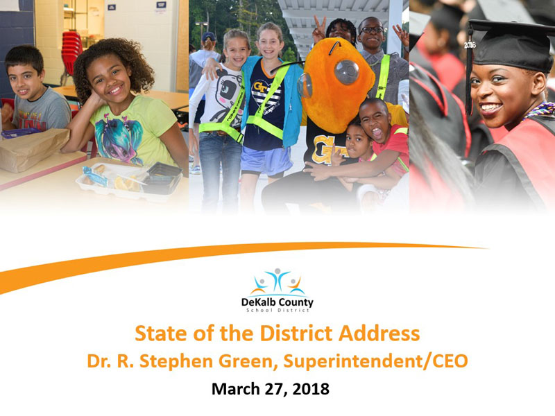 State of the District Address by Dr. R. Stephen Green, Superintendent/CEO on March 27, 2018