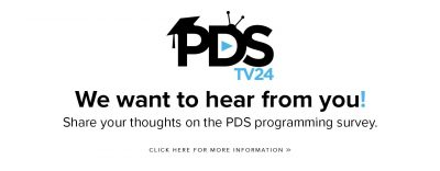 Web Banner PDS TV Survey Feb 2018: We want to hear from you! | Share your thoughts on the PDS programming survey